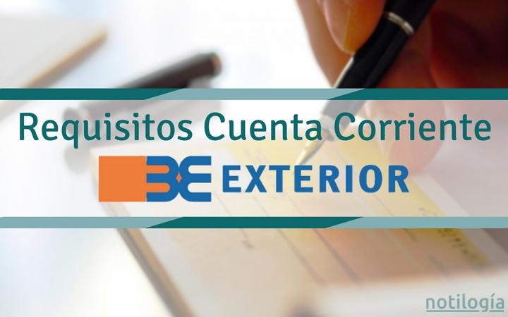 Requisitos Cuenta Corriente Banco Exterior