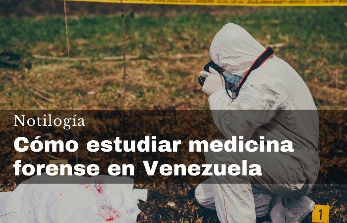 Cómo estudiar medicina forense en Venezuela