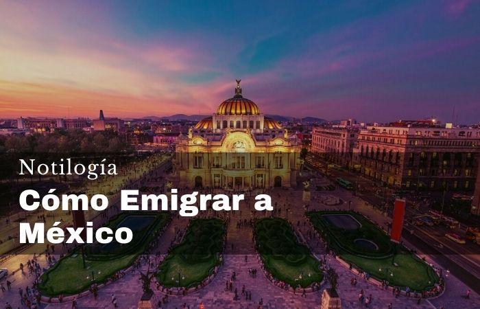 Cómo Emigrar a México