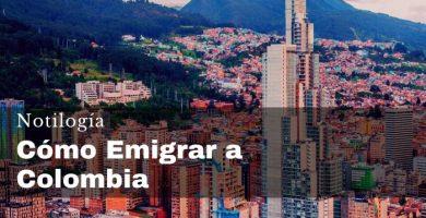 Cómo Emigrar a Colombia