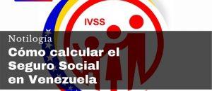 Cómo calcular el Seguro Social en Venezuela