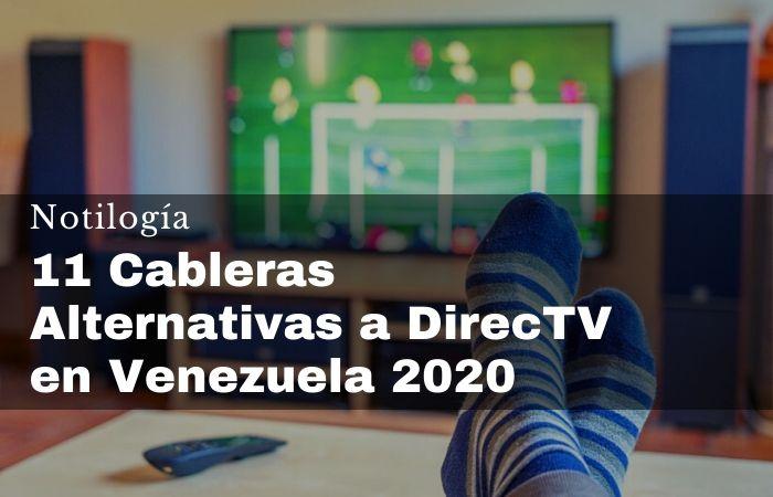 11 Cableras Alternativas a DirecTV en Venezuela 2020
