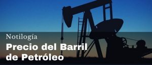 Precio del Barril del Petróleo