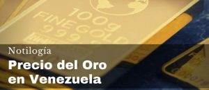 Precio del Oro en Venezuela