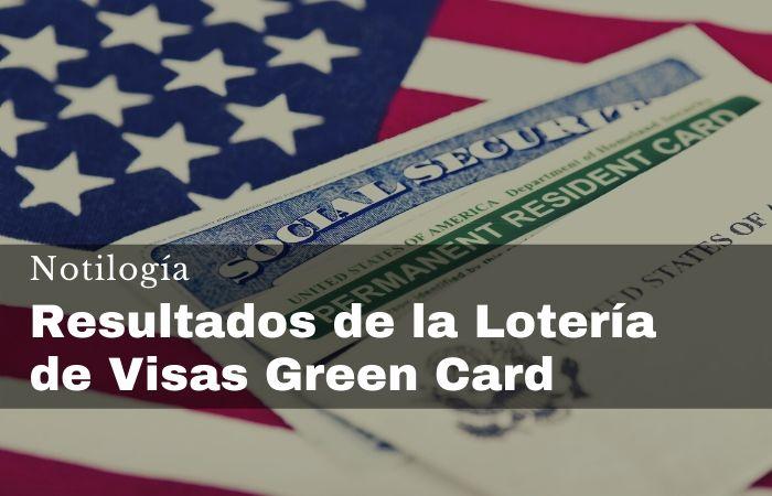Resultados de la Lotería de Visas Green Card